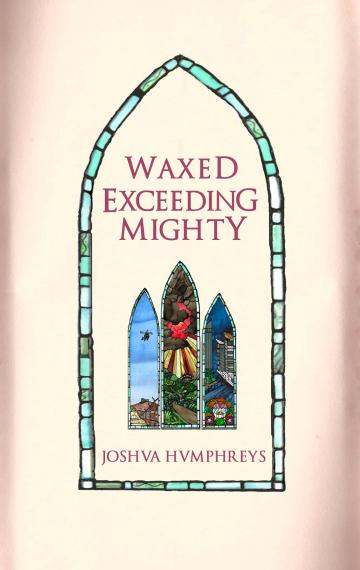 Waxed Exceeding Mighty